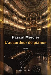 L'accordeur de pianos : [roman], Mercier, Pascal