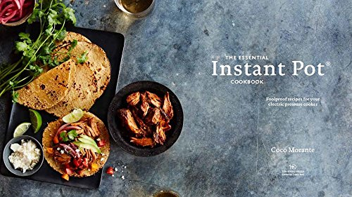 The Essential Instant Pot Cookbook: Fresh and Foolproof Recipes for Your Electric Pressure Cooker - smallkitchenideas.us