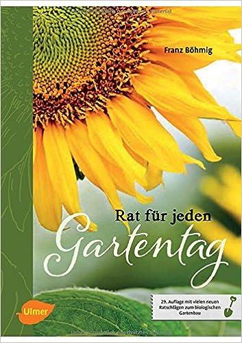 Rat für jeden Gartentag Böhmig Franz