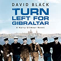 TURN LEFT FOR GIBRALTAR: HARRY GILMOUR, BOOK 3