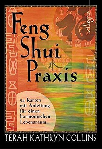Feng-Shui-Praxis: 54 Karten mit Anleitung für einen harmonischen Lebensraum