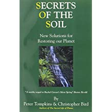 Secrets of the Soil : New Solutions for Restoring Our Planet