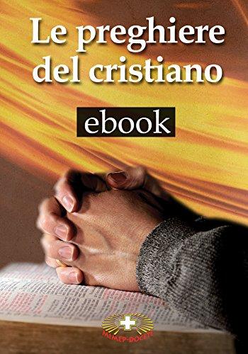 Le preghiere del cristiano (Italian Edition)