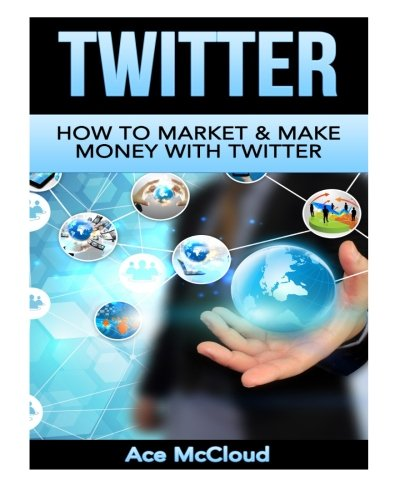 twitter-how-to-market-make-money-with-twitter-twitter-marketing-social-media-marketing-making-money-