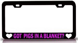 Custom Brother - GOT Pigs in A Blanket? Food Vegetable Fruit Metal Car SUV Truck License Plate Frame Bl x62
