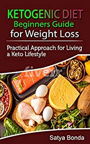 Ketogenic Diet : Step by Step Guide for Beginners, Weight Loss, 7-Day Meal Plan Low Carb, High Fat for Busy People: (Keto Diet Essentials, Keto Lifestyle, ... Loss, Ketogenic Diet, CookBook, Longevity)