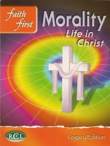 Faith First Morality Life in Christ