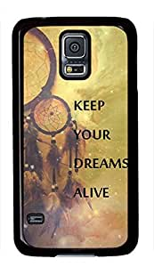Dream Catcher Quote Keep Your Dreams Alive Theme Hard Back Cover Case For Samsung Galaxy S5 I9600 Case by ruishername