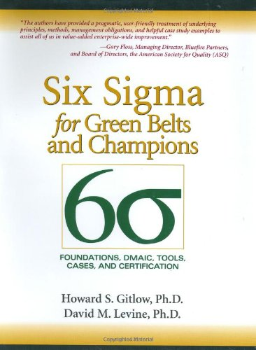 Six Sigma for Green Belts and Champions: Foundations, DMAIC, Tools, Cases, and Certification (Best Six Sigma Certification In World)