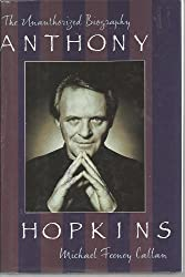 Anthony Hopkins: The Unauthorized Biography
