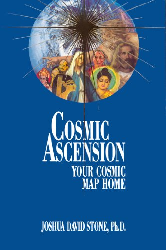 Cosmic Ascension: Your Cosmic Map Home (The Easy-To-Read Encyclopedia of the Spiritual Path, - Stones Ascension