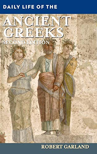Daily Life of the Ancient Greeks, 2nd Edition