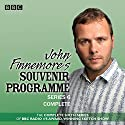 John Finnemore's Souvenir Programme: Series 6: BBC Radio 4 comedy sketch show Radio/TV Program by John Finnemore Narrated by Carrie Quinlan, Margaret Cabourn-Smith, John Finnemore, Lawry Lewin, Simon Kane
