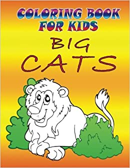 Coloring Book For Kids Big Cats Speedy Publishing 9781632870469 Amazon Books