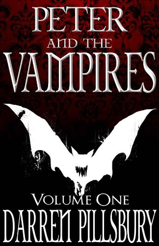PETER AND THE VAMPIRES (Volume One) (PETER AND THE MONSTERS Book 1) ()