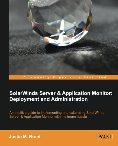 SolarWinds Server & Application Monitor: Deployment and Administration (Monitor Server)