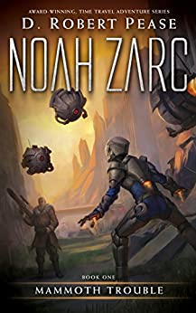 Noah Zarc: Mammoth Trouble (Book 1) by [Pease, D. Robert]