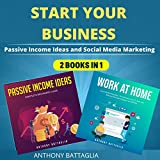 Start Your Business: Passive Income Ideas and