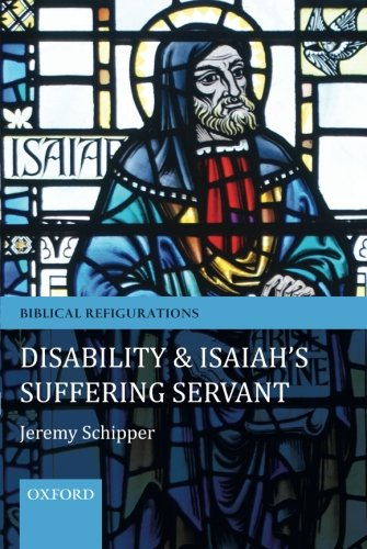 Disability And Isaiah's Suffering Servant (Biblical Refigurations)