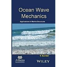Ocean Wave Mechanics: Applications in Marine Structures