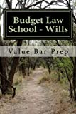 Budget Law School - Wills, Value Bar Prep, 1480039748
