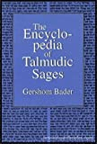 The Encyclopedia of Talmudic Sages, Gershom Bader, 1568210361