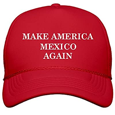 Make America Mexico Again: OTTO Poly-Foam Snapback Trucker Hat