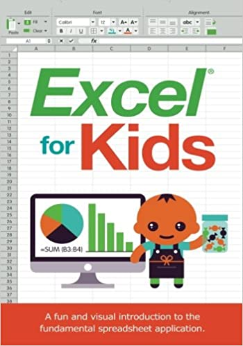 Excel for Kids: A fun and visual introduction to the