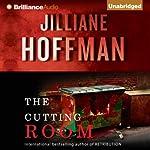 The Cutting Room | Jilliane Hoffman