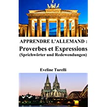 Apprendre l'Allemand : Proverbes et Expressions (French Edition)
