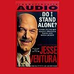 Do I Stand Alone? | Jesse Ventura