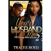 Your Husband Our Man 2: The Wrong Kind of Love (Volume 1)