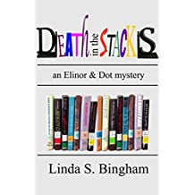 Death In The Stacks: An Elinor & Dot library mystery
