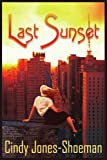 Last Sunset, Cindy Jones-Shoeman, 1418460044