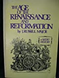 Age of the Renaissance and Reformation : A Short History, Major, J. Russell, 0397471955
