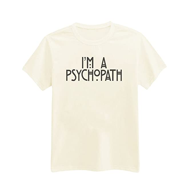 9fc46a31 Andre's Designs Unisex Adult's I'm A Psychopath - Crazy - Bitchy - Sassy -.  Roll over image to ...