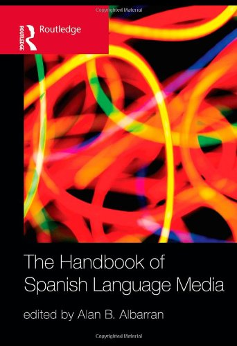 The Handbook of Spanish Language Media by Routledge