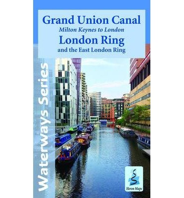 By Heron Maps Grand Union Canal - Kings Langley to London, with the London andamp; East London Rings ()