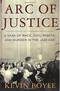 Image result for Arc of justice [a saga of race, civil rights, and murder in the Jazz Age]