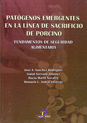 Descargar Libro Patógenos Emergentes En La Línea De Sacrificio De Porcino: Fundamentos De Seguridad Alimentaria José Antonio Sánchez Rodríguez