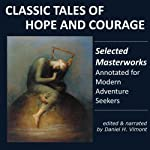 Classic Tales of Hope and Courage: Selected Masterworks, Annotated for Modern Adventure Seekers | Rudyard Kipling,Jack London,William Ernest Henley, O. Henry,Kurt Vonnegut Jr.,Lewis Carroll,Mark Twain,Walt Whitman