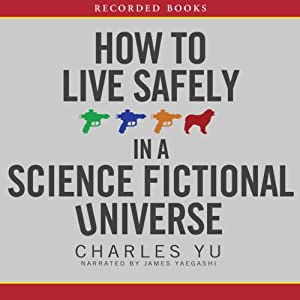 How to Live Safely in a Science Fictional Universe Audiobook