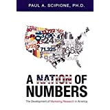 A Nation of Numbers: The Development of Marketing Research in America
