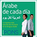 Árabe de cada día [Everyday Arabic]: La manera más sencilla de iniciarse en la lengua árabe | Josep Bellver