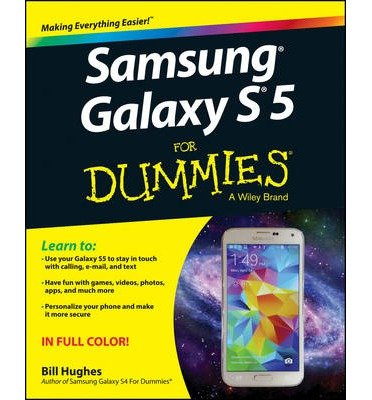 Make Everything Easier Samsung Galaxy S5 For Dummies Learn to Use, Have Fun, and Personalize Your Phone (Paperback) (Samsung Galaxy S5 For Dummies)