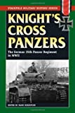 Knight's Cross Panzers: The German 35th Tank Regiment in World War II (The Stackpole Military History Series)
