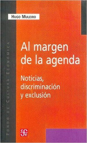 Al Margen de la Agenda: Noticias, Discriminacion y Exclusion ...