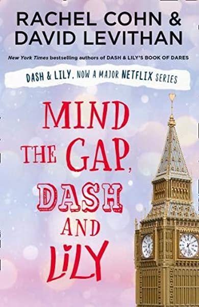 Mind the Gap, Dash and Lily: The final book in the unmissable ...