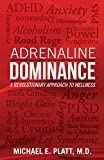 Adrenaline Dominance: A Revolutionary Approach to