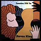 Somewhere With You by King, Steven (2009-03-17)